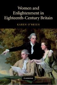 women and enlightenment in eighteenth century britain amazon co  women and enlightenment in eighteenth century britain amazon co uk karen o brien 9780521774277 books