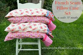 How Much Fabric To Make A Pillowcase Gorgeous French Seam Pillowcase Set In Under 32 MinutesTutorial Smashed