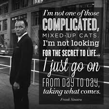 40 Frank Sinatra Quotes QuotePrism Cool Sinatra Quotes