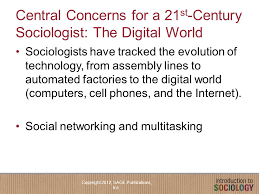 an introduction to sociology in the global age ppt video online  central concerns for a 21st century sociologist the digital world
