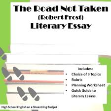 the road not taken literary essay robert frost by msdickson tpt the road not taken literary essay robert frost
