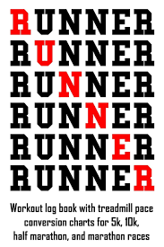 Runner Workout Log Book With Treadmill Pace Conversion
