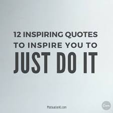 Just Do It Quotes Stunning Just Do It Quotes Fair 48 Inspiring Quotes To Inspire You To Just Do