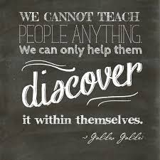 Discovery Quotes Adorable Discovery Quote We Cannot Teach People Anything We Can Only Help