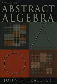 A First Course In Abstract Algebra Solutions Fraleigh First Course In Abstract Algebra A 7th Edition Pearson