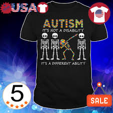 Autism Shirt Designs Dabbing Skeleton Autism Its Not A Disability Its A