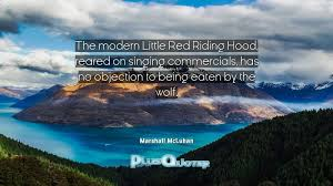 Has No Objection The modern Little Red Riding Hood reared on singing commercials 26