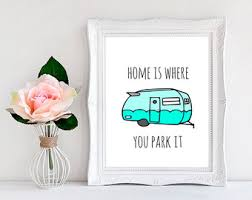 where to park a tiny house. Home Is Where You Park It, Vintage Camper, Tiny House, Turquoise - Wall To A House