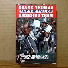 Duane Thomas and the Fall of America's Team: Thomas, Duane, Zimmerman,  Paul: 9780446514040: Amazon.com: Books