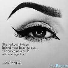 Beautiful Eye Quotes Best Of She Had Pain Hidden Behi Quotes Writings By SAKINA ABBAS