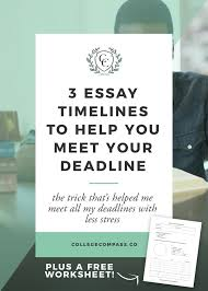 essay timeline options to help you meet your deadline college  3 essay timeline options to help you meet your deadline
