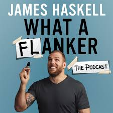 James Haskell - What A Flanker: The Podcast