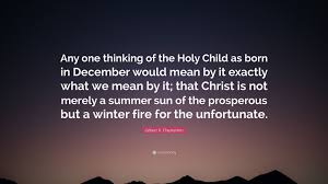 Gilbert K Chesterton Quote Any One Thinking Of The Holy Child As