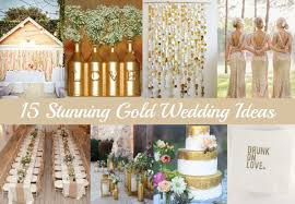 rustic wedding colors rustic wedding chic Wedding Ideas In Gold 15 amazing and stunning gold wedding ideas wedding ideas in columbia sc
