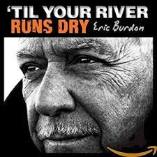 <b>Eric Burdon</b> - <b>Til</b> Your River Runs Dry - Amazon.com Music