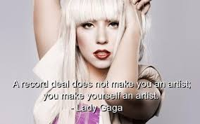Lady Gaga Famous Quotes Sayings Artist Meaningful Collection Of Delectable Meaningful Famous Quotes