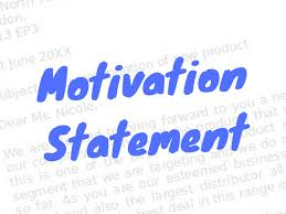 I'm writing this letter to show my interest for the scholarship for my bachelor degree studies. What Is Motivation Statement Motivation Letter Samples And Templates
