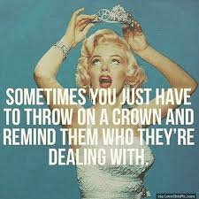 Being Beautiful Quotes Marilyn Monroe Best of Sometimes You Just Have To Throw On Your Crown And Remind Them Who