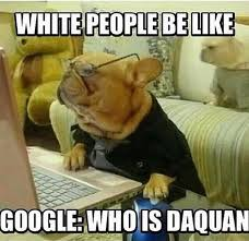"Fictional Character "" Daquan "" Fuels Racially Charged Memes ... via Relatably.com"