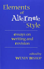 Elements of Alternate Style: Essays on Writing and Revision: Bishop, Wendy:  9780867094237: Amazon.com: Books