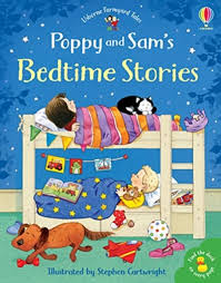 Poppy and Sam's Bedtime Stories by Heather Amery and Lesley Sims,  Illustrated by: Stephen Cartwright – The Book Nook