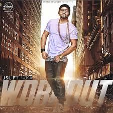 workout jsl ft ikka official video you