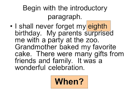sample steps to the five paragraph narrative essay a write on    begin   the introductory paragraph  when  i shall never forget my eighth birthday