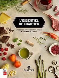 Lessentiel De Chartier Labc Des Harmonies Aromatiques à Table Et