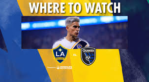Where To Watch La Galaxy Vs San Jose Earthquakes July 12