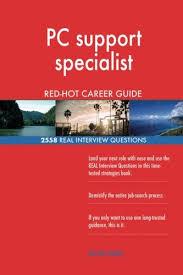 Pc Support Specialist Pc Support Specialist Red Hot Career Guide 2558 Real