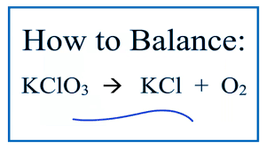 how to balance kclo3 kcl o2 decomposition of potassium chlorate