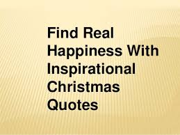 Inspirational Christmas Quotes Gorgeous Find Real Happiness With Inspirational Christmas Quotes