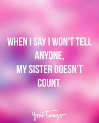 Love My Sister Quotes Impressive 48 Sister Quotes That PERFECTLY Sum Up Your Relationship YourTango