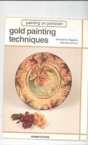 gold painting techniques viggiani arvieri hobbyceram painting on porcelain
