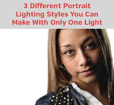 3 diffe portrait lighting styles you can use with only one light photographypla net