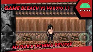 Game Bleach VS Naruto 3.3 - Mod Character Madara Revive - YouTube
