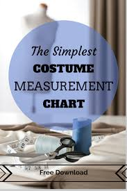 The Simplest Costume Measurement Chart Easy Costumes