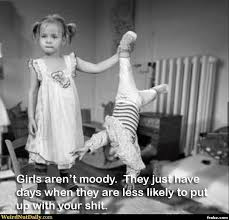 Girls Aren't Moody Meme Generator - Captionator Caption Generator ... via Relatably.com