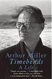 the theater essays of arthur miller arthur miller robert a  timebends a life timebends a life arthur miller