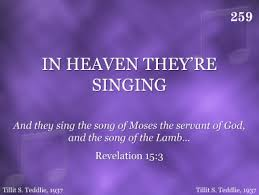 Songs that speak about heaven. In Heaven They Re Singing R J Stevens Music