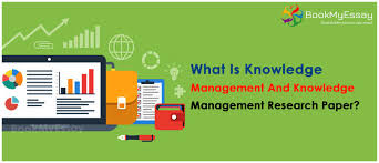 What Is Knowledge Management And Knowledge Management Research Paper