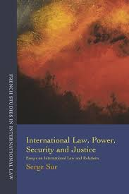 international law power security and justice essays on  international law power security and justice