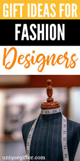 Designer Gifts Gift Ideas For Fashion Designers Fashion Design Gifts