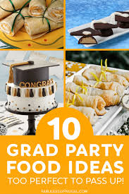 Easy finger food for a teenager's birthday party. 10 Easy Graduation Party Food Ideas Fabulessly Frugal