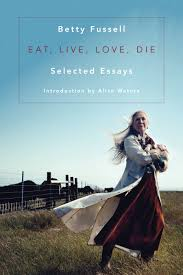 the washington post praises betty fussell s eat live love die