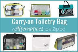 carry on toiletry bag alternatives to a ziploc