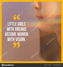 Inspirational Motivation Quote Girl Dreams Powerful Women Young Girl