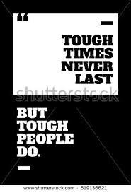 motivational artwork for office. Tough Times Never Last, But People Do. Motivational Poster Design For Office Desk Artwork N