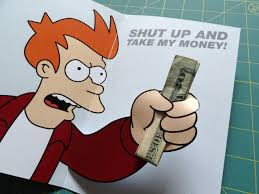 Shut Up And Take My Money Credit Card Design Its Just Money A Barrage Of Somethings Nothings