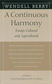 a continuous harmony essays cultural and agricultural by wendell 227294